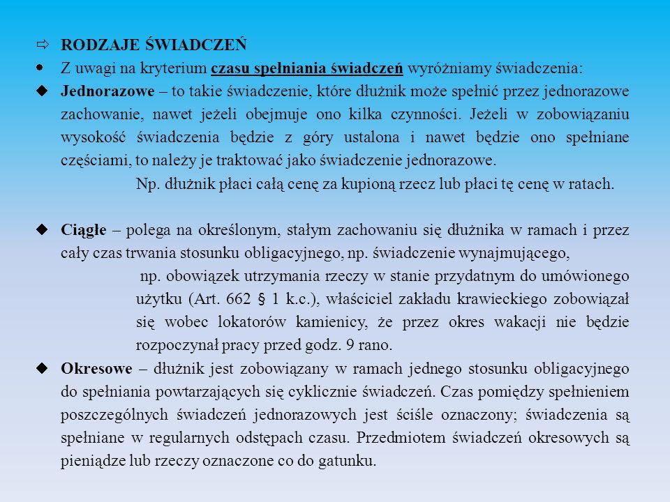 RODZAJE ŚWIADCZEŃ Z uwagi na kryterium czasu spełniania świadczeń wyróżniamy świadczenia: