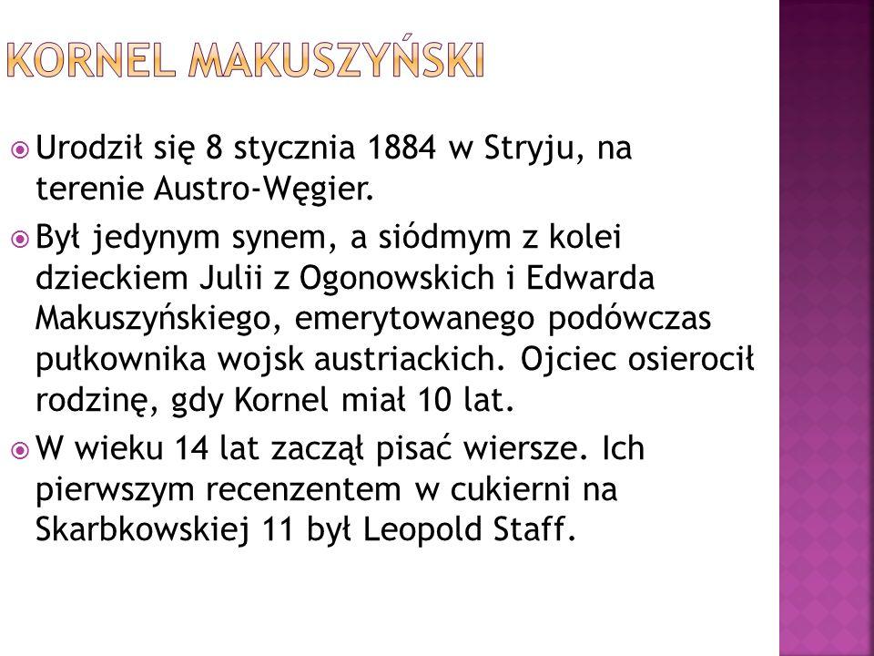 Kornel Makuszyński Urodził się 8 stycznia 1884 w Stryju, na terenie Austro-Węgier.