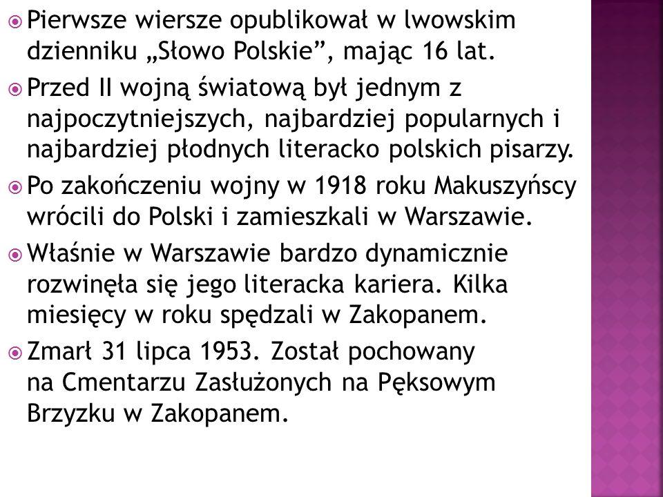 """Pierwsze wiersze opublikował w lwowskim dzienniku """"Słowo Polskie , mając 16 lat."""