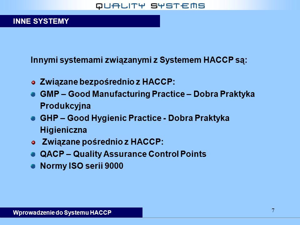 Innymi systemami związanymi z Systemem HACCP są: