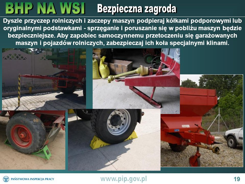 Dyszle przyczep rolniczych i zaczepy maszyn podpieraj kółkami podporowymi lub oryginalnymi podstawkami - sprzęganie i poruszanie się w pobliżu maszyn będzie bezpieczniejsze.