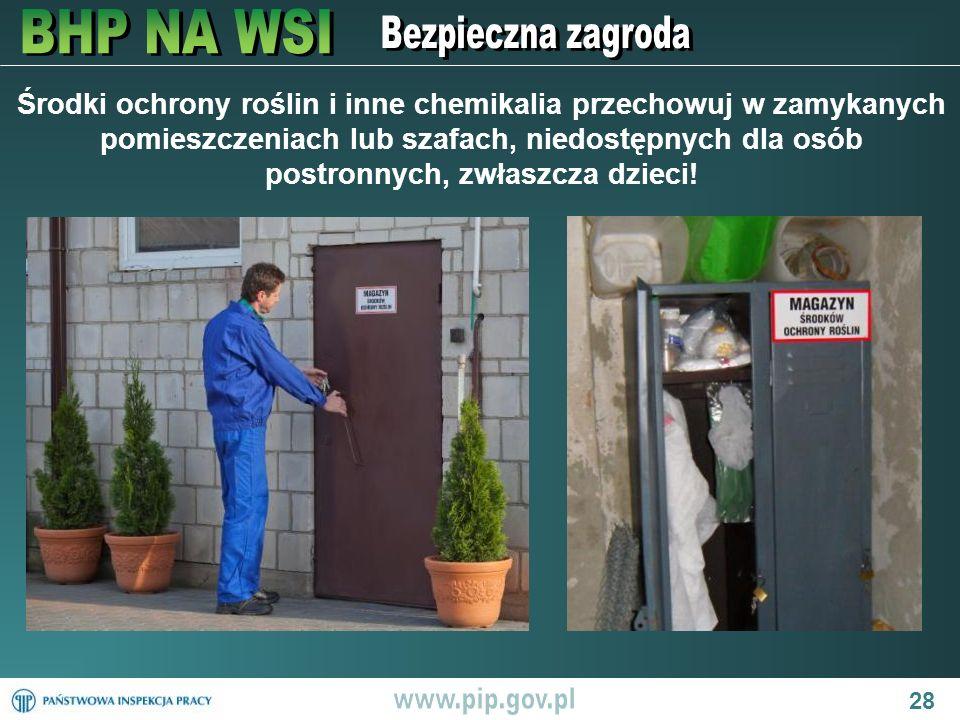 Środki ochrony roślin i inne chemikalia przechowuj w zamykanych pomieszczeniach lub szafach, niedostępnych dla osób postronnych, zwłaszcza dzieci!