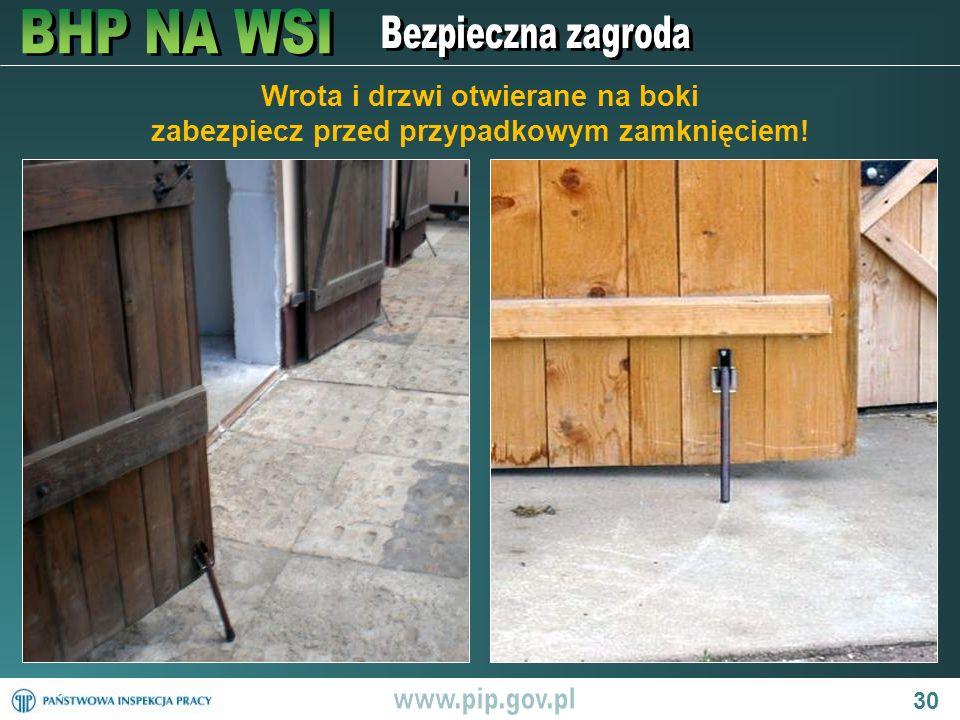 Wrota i drzwi otwierane na boki zabezpiecz przed przypadkowym zamknięciem!