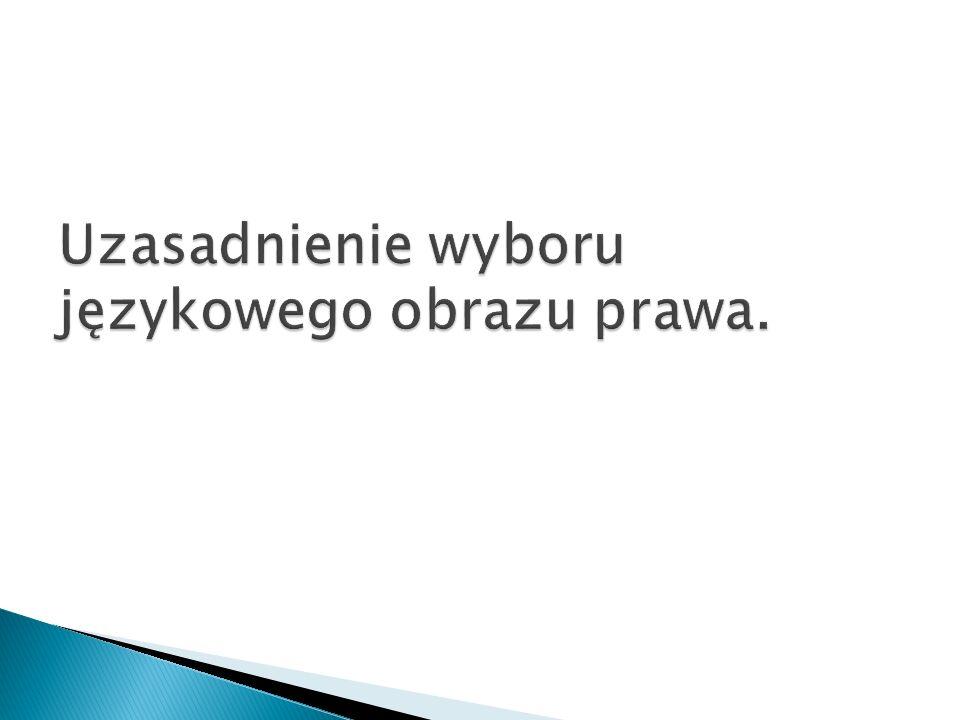Uzasadnienie wyboru językowego obrazu prawa.
