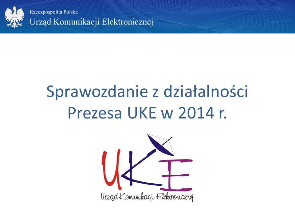 Sprawozdanie z działalności Prezesa UKE w 2014 r.
