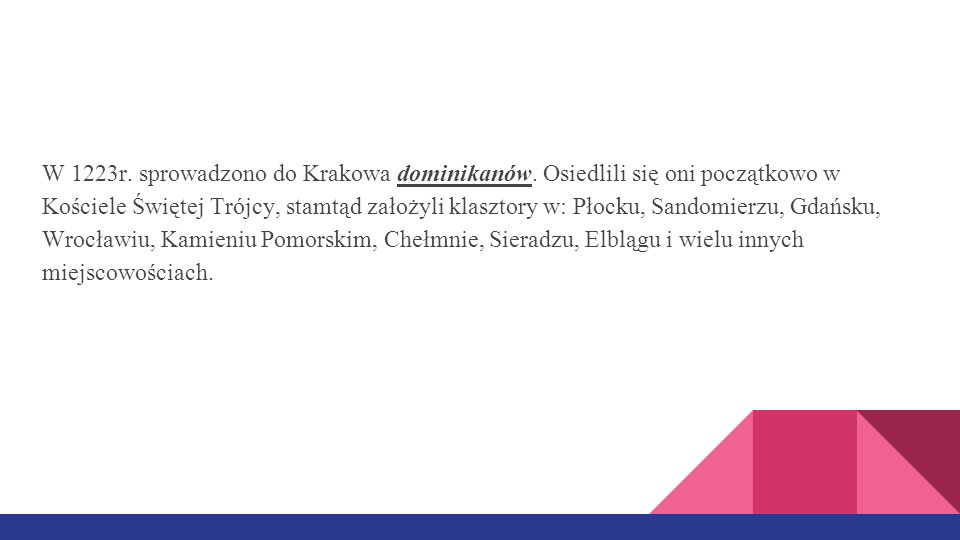 W 1223r. sprowadzono do Krakowa dominikanów