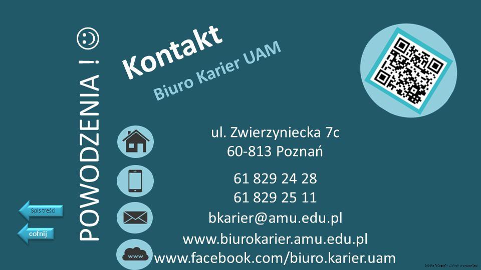 Kontakt POWODZENIA !  Biuro Karier UAM ul. Zwierzyniecka 7c