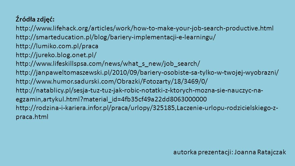 Źródła zdjęć: http://www.lifehack.org/articles/work/how-to-make-your-job-search-productive.html.