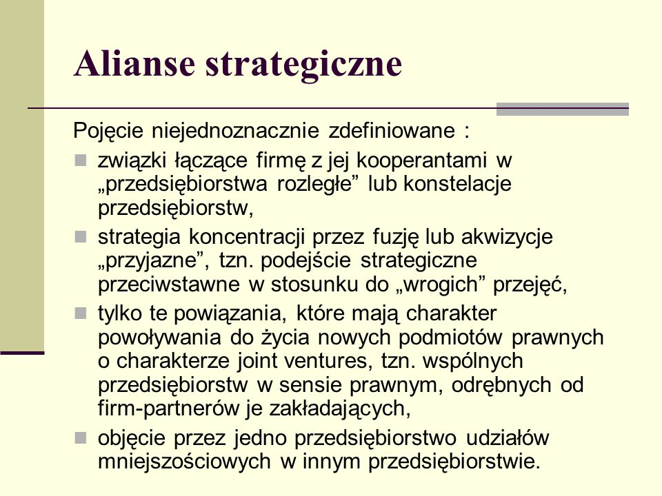 Alianse strategiczne Pojęcie niejednoznacznie zdefiniowane :