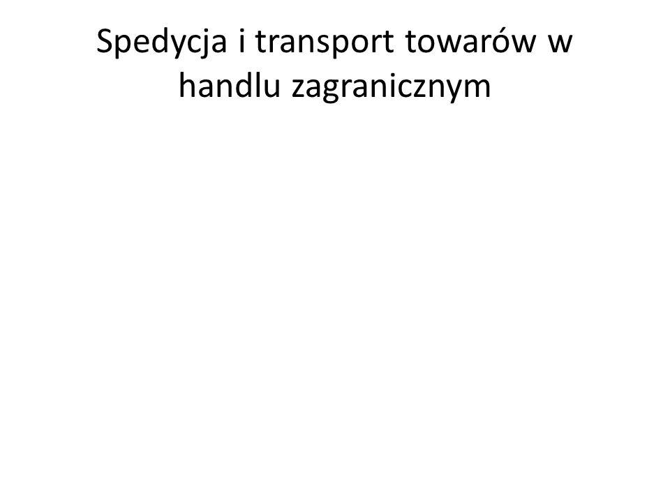 Spedycja i transport towarów w handlu zagranicznym