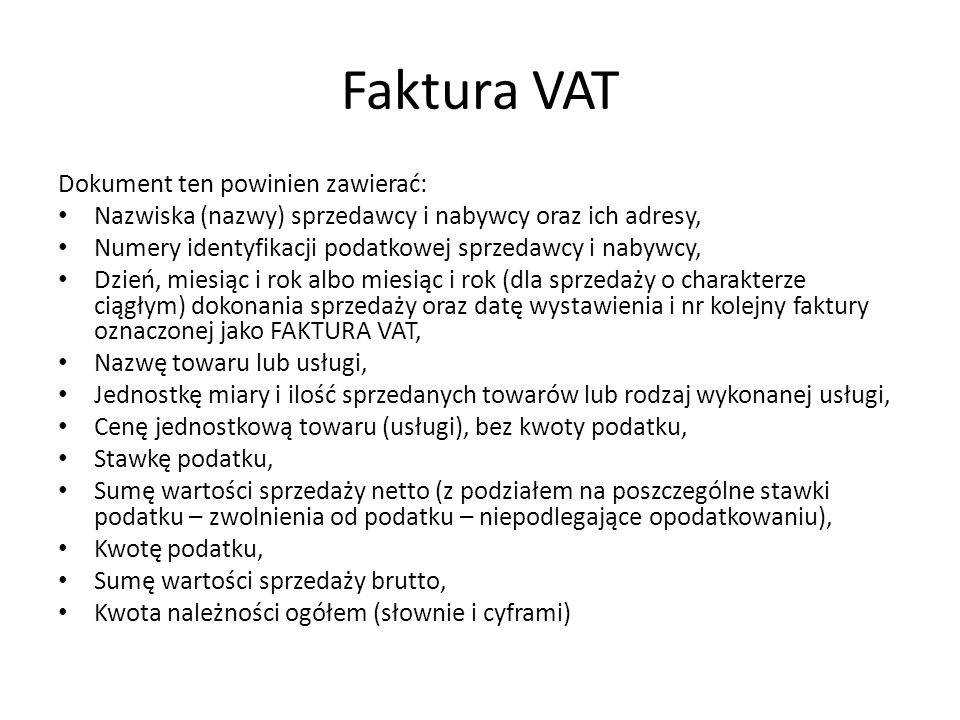 Faktura VAT Dokument ten powinien zawierać: