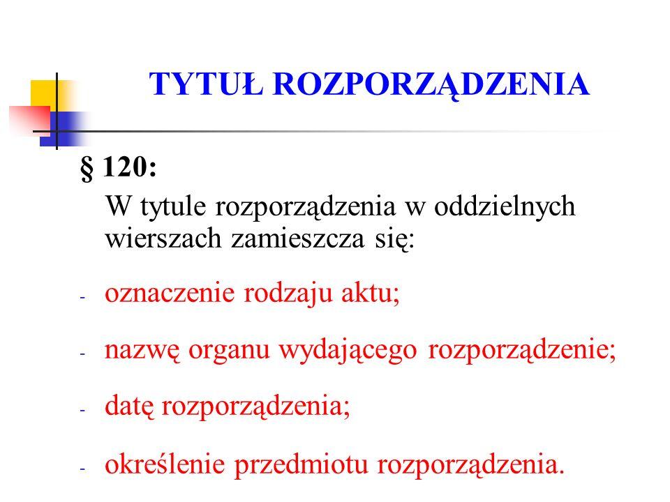 TYTUŁ ROZPORZĄDZENIA § 120:
