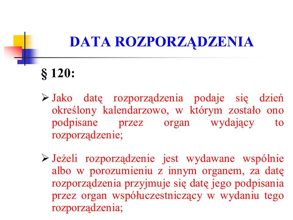 DATA ROZPORZĄDZENIA § 120: