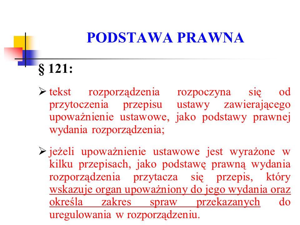 PODSTAWA PRAWNA § 121: