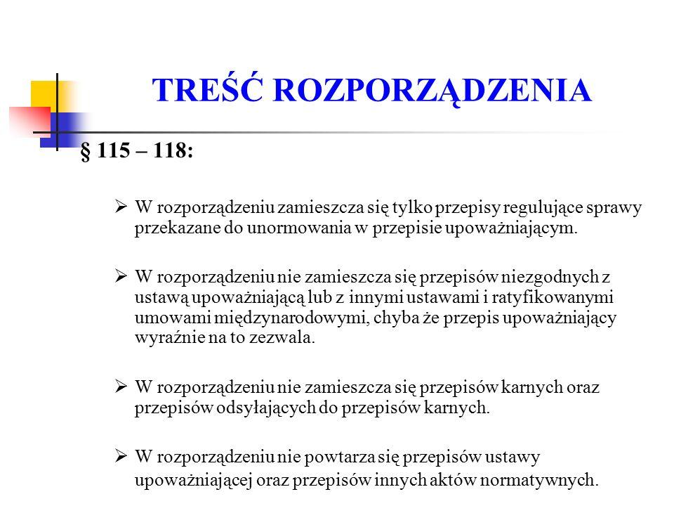 TREŚĆ ROZPORZĄDZENIA § 115 – 118: