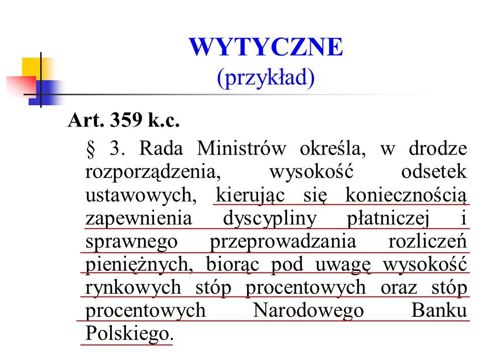 WYTYCZNE (przykład) Art. 359 k.c.