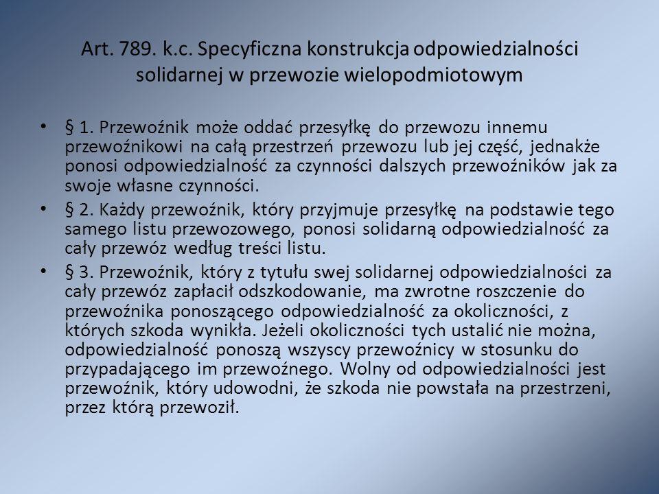 Art. 789. k.c. Specyficzna konstrukcja odpowiedzialności solidarnej w przewozie wielopodmiotowym