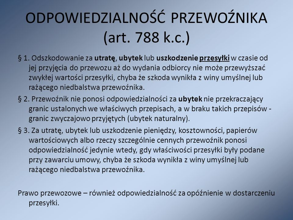 ODPOWIEDZIALNOŚĆ PRZEWOŹNIKA (art. 788 k.c.)