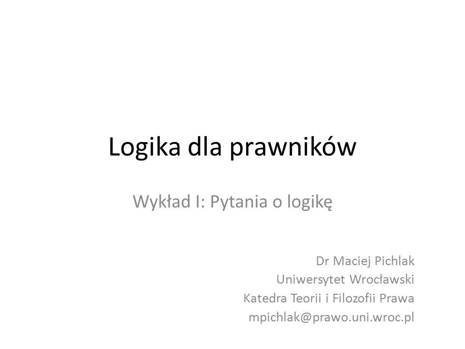 Wykład I: Pytania o logikę