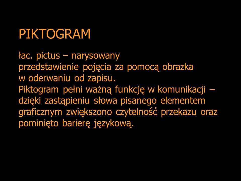 PIKTOGRAM łac. pictus – narysowany