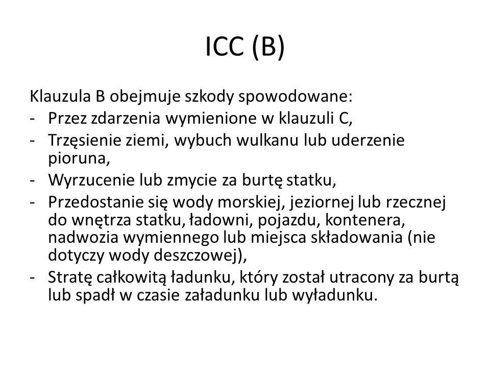 ICC (B) Klauzula B obejmuje szkody spowodowane: