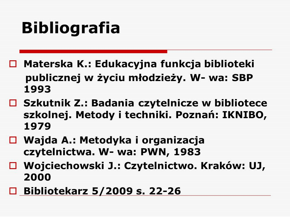 Bibliografia Materska K.: Edukacyjna funkcja biblioteki