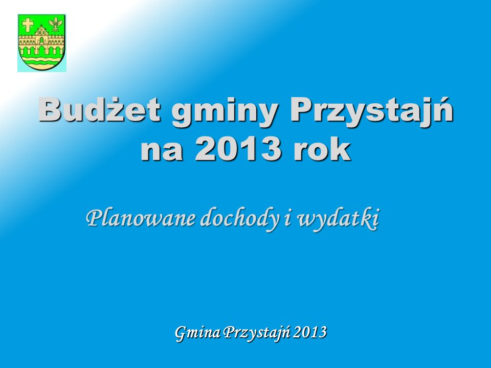 Budżet gminy Przystajń na 2013 rok
