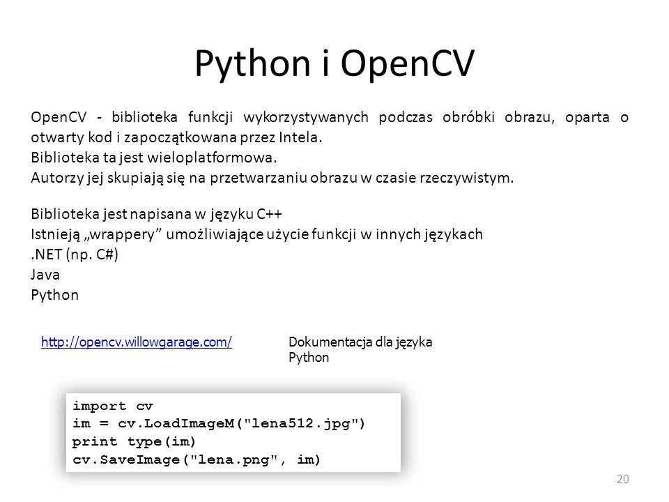 Python i OpenCV OpenCV - biblioteka funkcji wykorzystywanych podczas obróbki obrazu, oparta o otwarty kod i zapoczątkowana przez Intela.