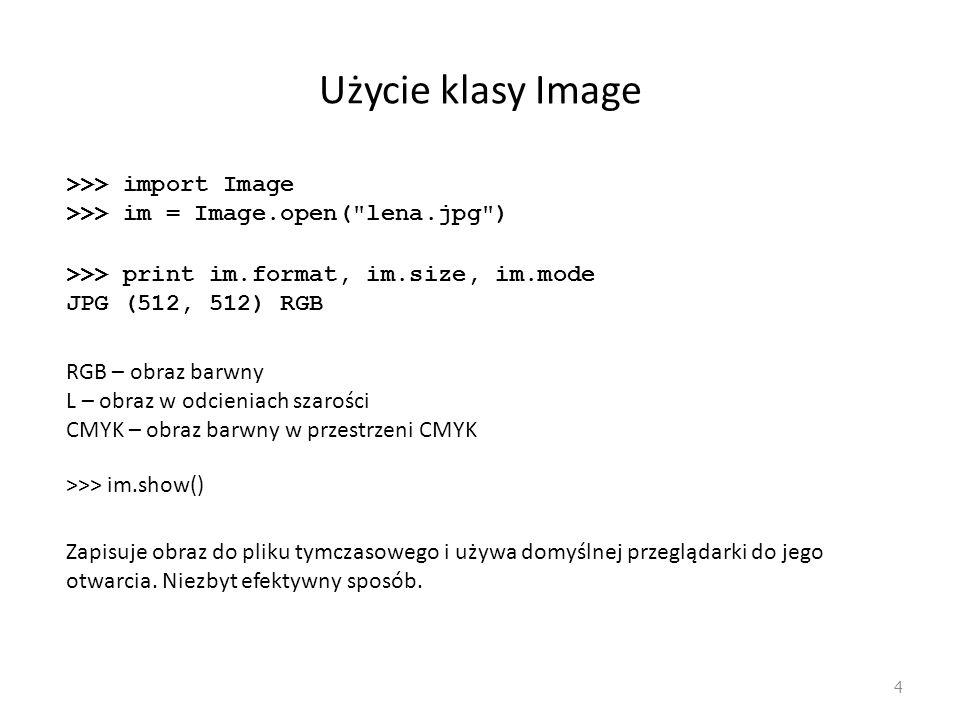 Użycie klasy Image >>> import Image
