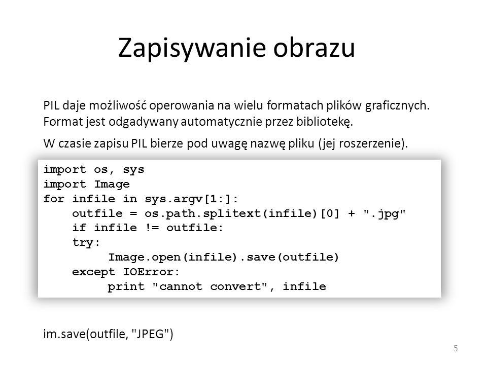 Zapisywanie obrazu PIL daje możliwość operowania na wielu formatach plików graficznych. Format jest odgadywany automatycznie przez bibliotekę.