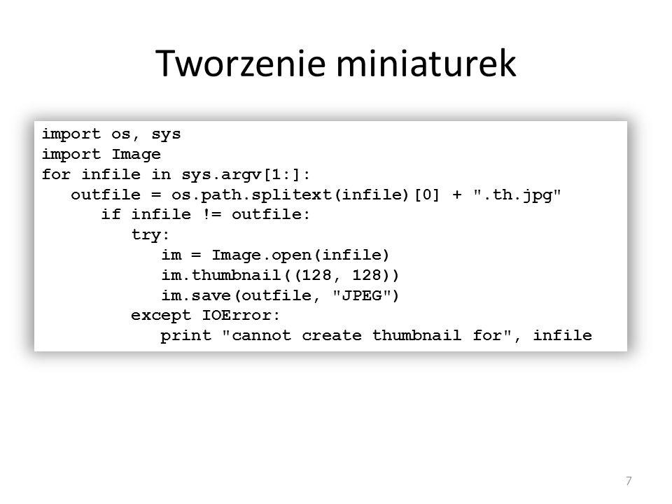Tworzenie miniaturek import os, sys import Image