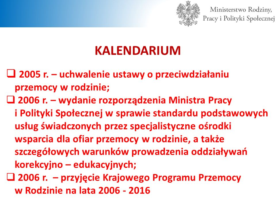 KALENDARIUM 2005 r. – uchwalenie ustawy o przeciwdziałaniu przemocy w rodzinie;