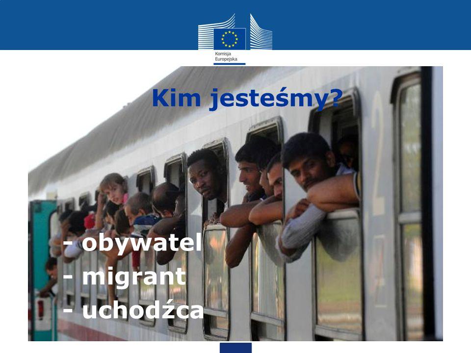 Kim jesteśmy - obywatel - migrant - uchodźca