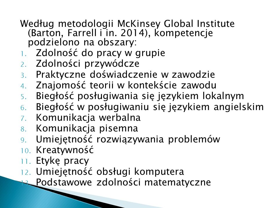 Według metodologii McKinsey Global Institute (Barton, Farrell i in