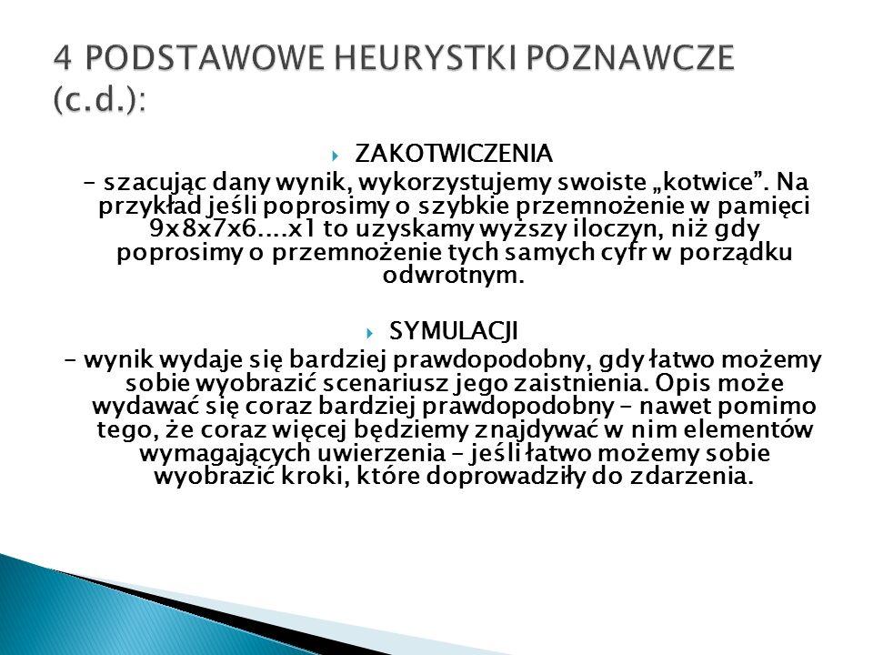 4 PODSTAWOWE HEURYSTKI POZNAWCZE (c.d.):