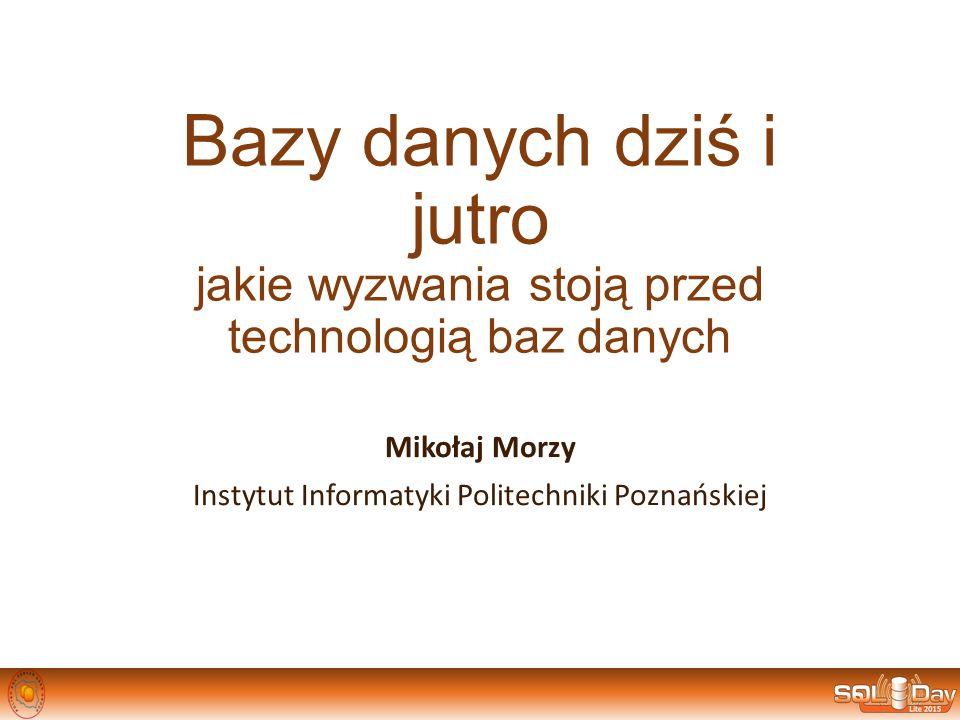 Mikołaj Morzy Instytut Informatyki Politechniki Poznańskiej