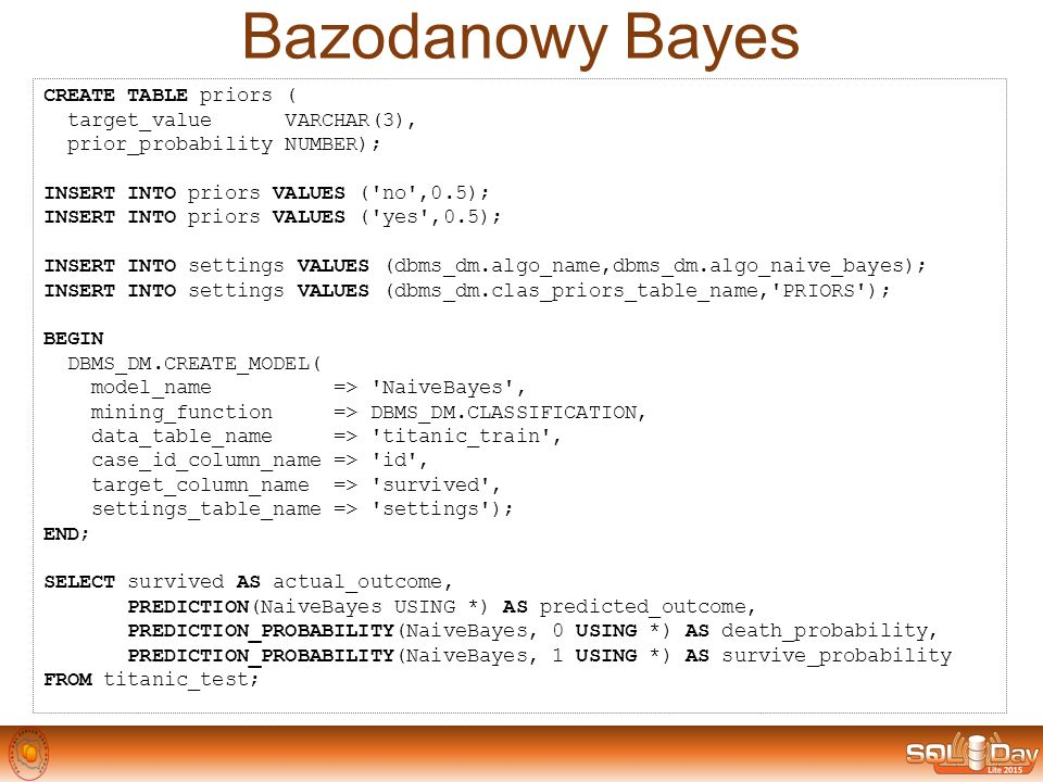 Bazodanowy Bayes CREATE TABLE priors ( target_value VARCHAR(3),