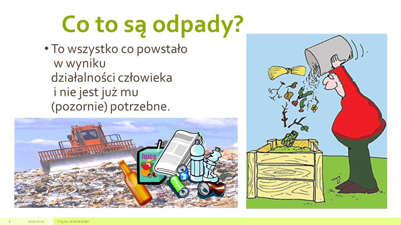 Co to są odpady To wszystko co powstało w wyniku działalności człowieka i nie jest już mu (pozornie) potrzebne.