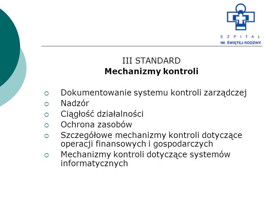 III STANDARD Mechanizmy kontroli. Dokumentowanie systemu kontroli zarządczej. Nadzór. Ciągłość działalności.