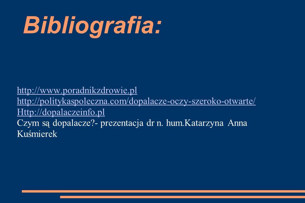 Bibliografia: http://www.poradnikzdrowie.pl