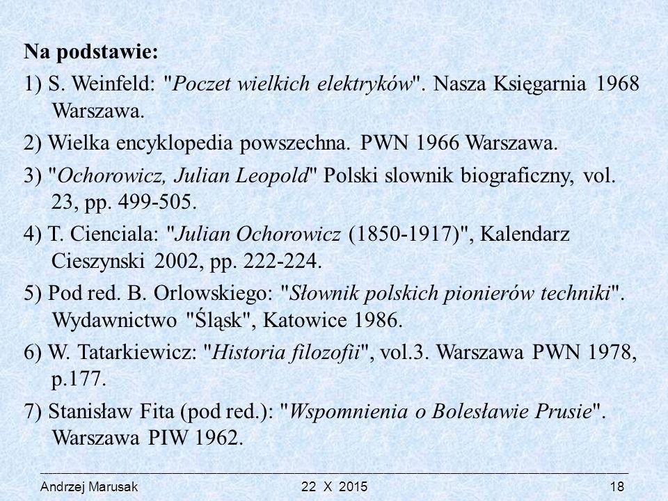 2) Wielka encyklopedia powszechna. PWN 1966 Warszawa.