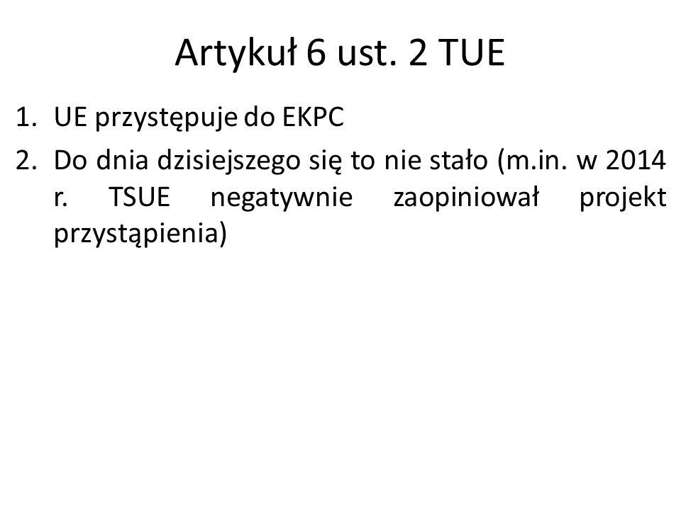 Artykuł 6 ust. 2 TUE UE przystępuje do EKPC
