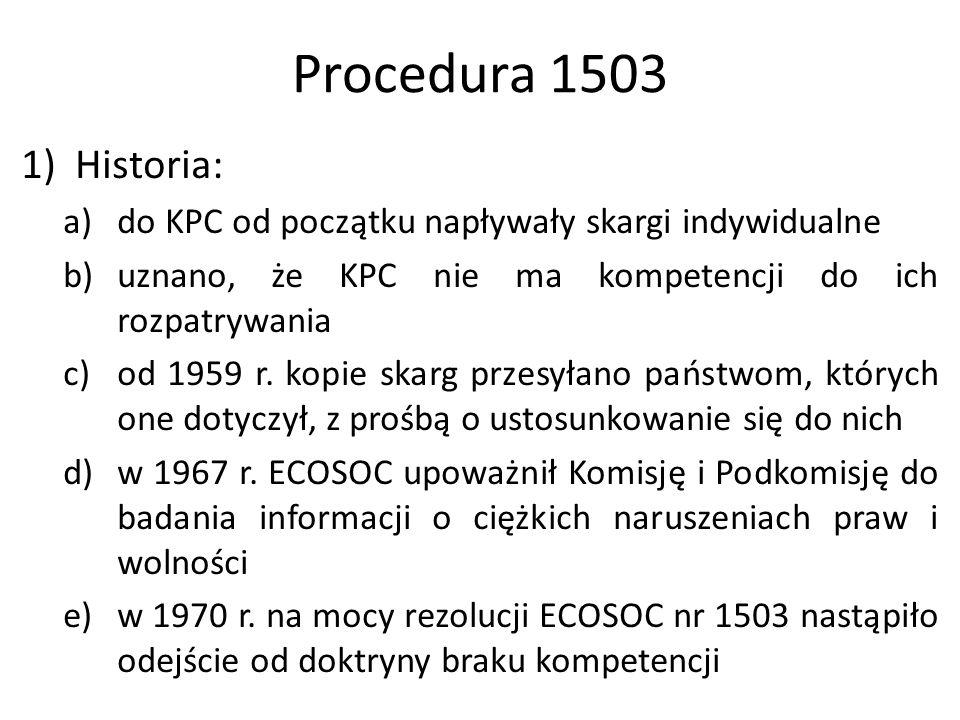 Procedura 1503 Historia: do KPC od początku napływały skargi indywidualne. uznano, że KPC nie ma kompetencji do ich rozpatrywania.