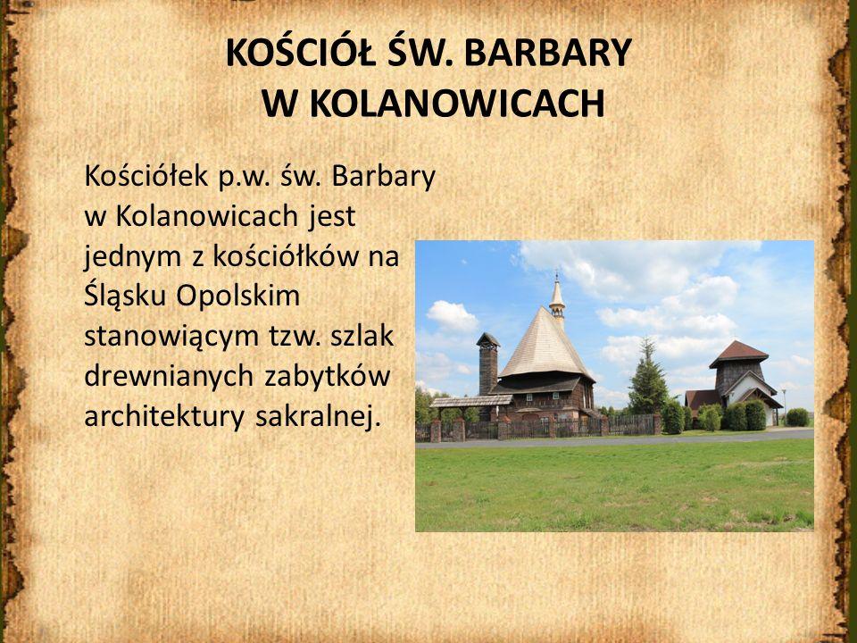 KOŚCIÓŁ ŚW. BARBARY W KOLANOWICACH