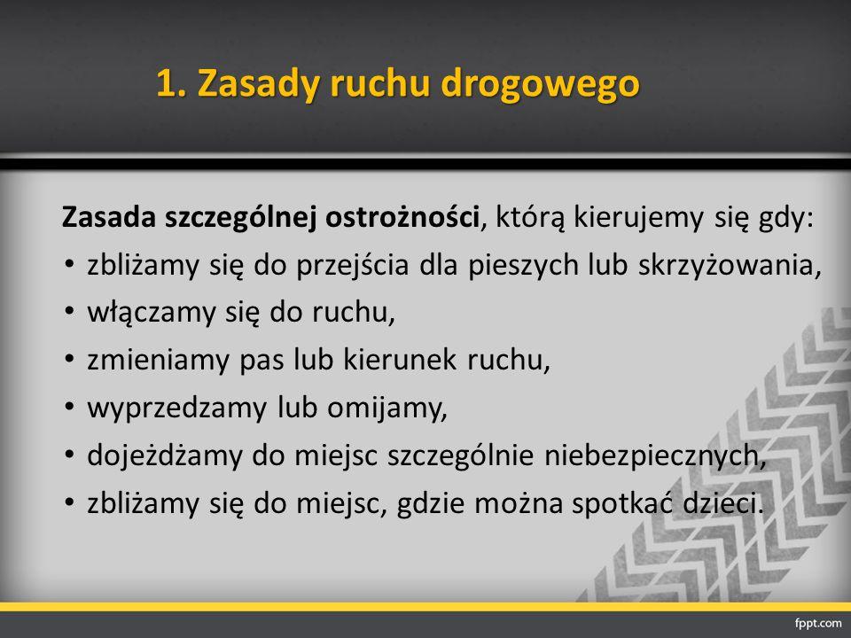 1. Zasady ruchu drogowego