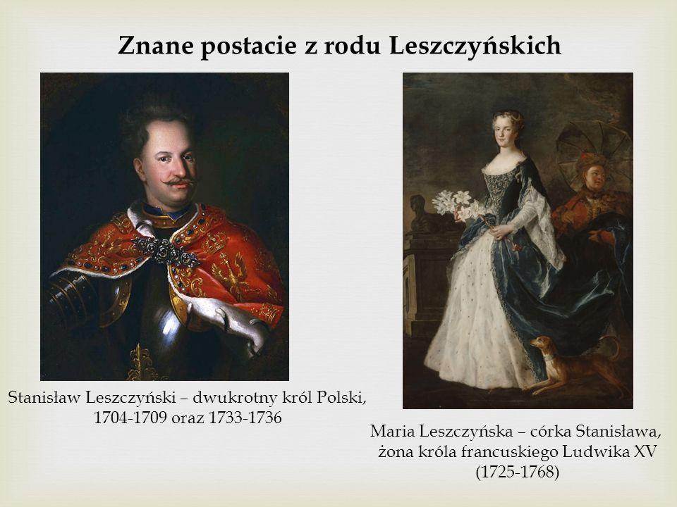 Znane postacie z rodu Leszczyńskich