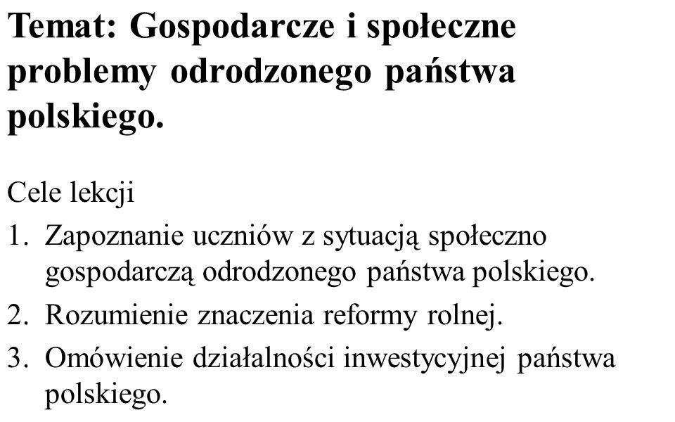 Temat: Gospodarcze i społeczne problemy odrodzonego państwa polskiego.