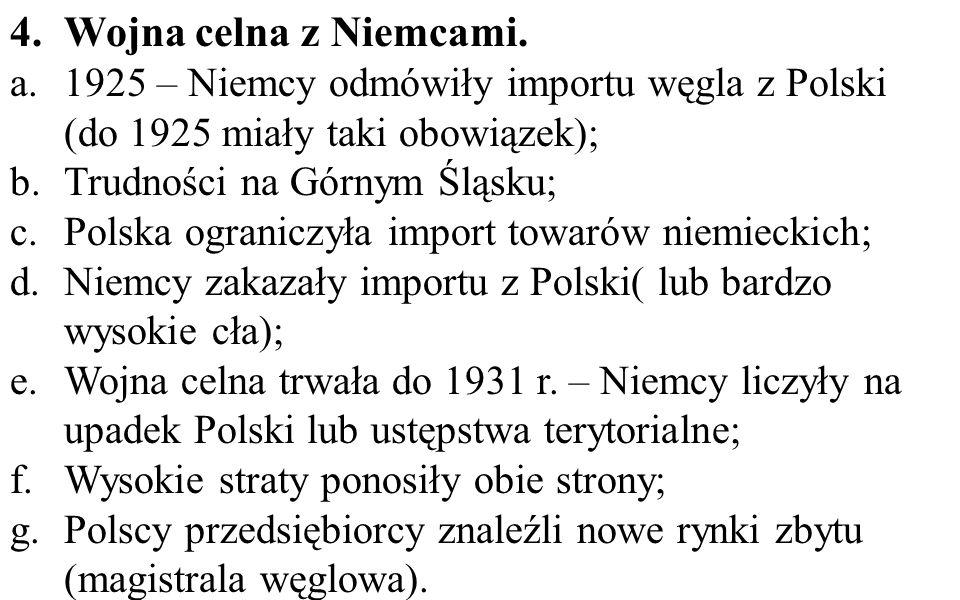 Wojna celna z Niemcami. 1925 – Niemcy odmówiły importu węgla z Polski (do 1925 miały taki obowiązek);