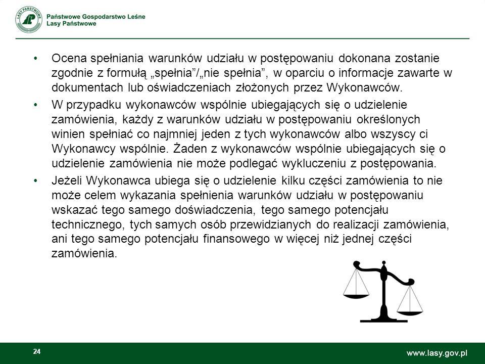 """Ocena spełniania warunków udziału w postępowaniu dokonana zostanie zgodnie z formułą """"spełnia /""""nie spełnia , w oparciu o informacje zawarte w dokumentach lub oświadczeniach złożonych przez Wykonawców."""