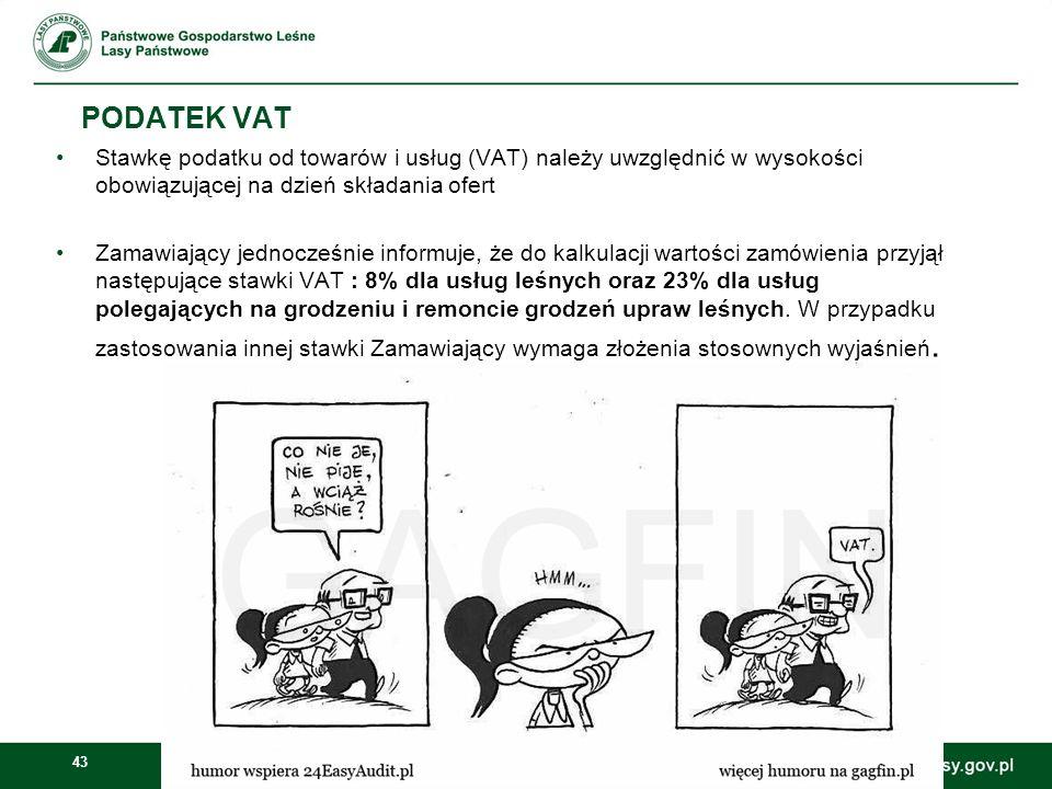 PODATEK VAT Stawkę podatku od towarów i usług (VAT) należy uwzględnić w wysokości obowiązującej na dzień składania ofert.
